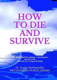 consciousness, psychology, addiction, self help, trauma, death and dying